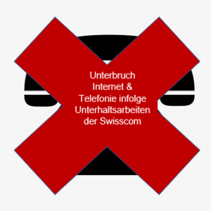 Unterbruch Telefon & Internet